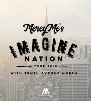 "Multi-Platinum Selling MercyMe's ""The Imagine Nation Tour"" With Tenth Avenue North Unveiled For 20+ Markets This Fall"