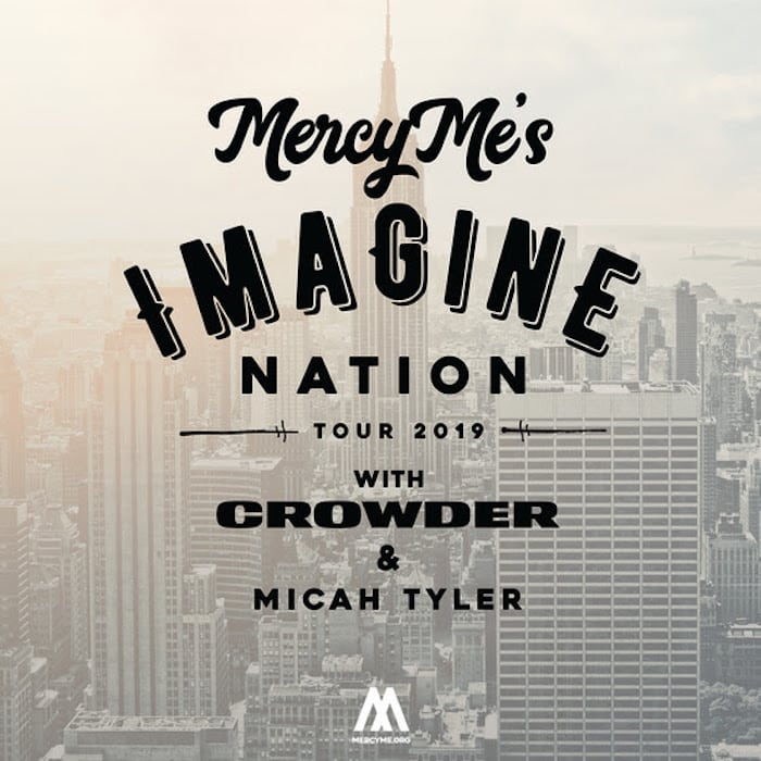 "MercyMe's 2019 ""Imagine Nation Tour"" To Comprise Multi-Platinum Selling Band With Crowder And Micah Tyler"