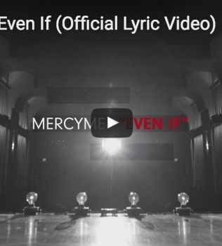 ?Even If? Lyric Video